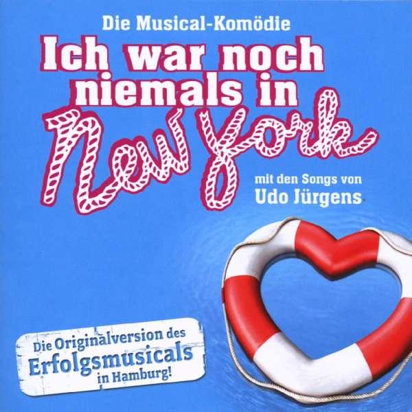 VARIOUS - Ich War Noch Niemals In New York (Die Musical-Komödie Mit Den Songs Von Udo Jürgens) - CD