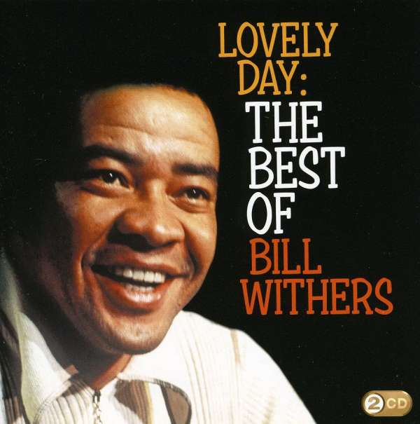 ... day bill wi... Lovely Day Bill Withers Youtube