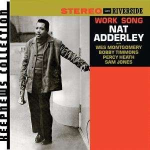 NAT ADDERLEY - Work Song