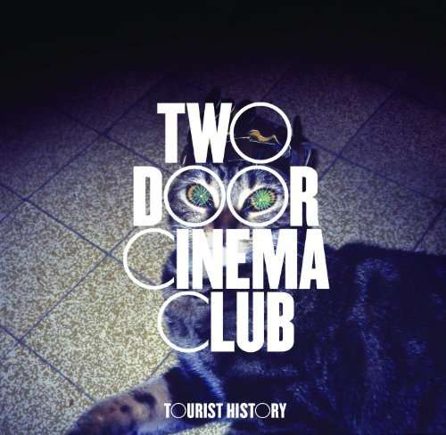 Two Door Cinema Club: Tourist History