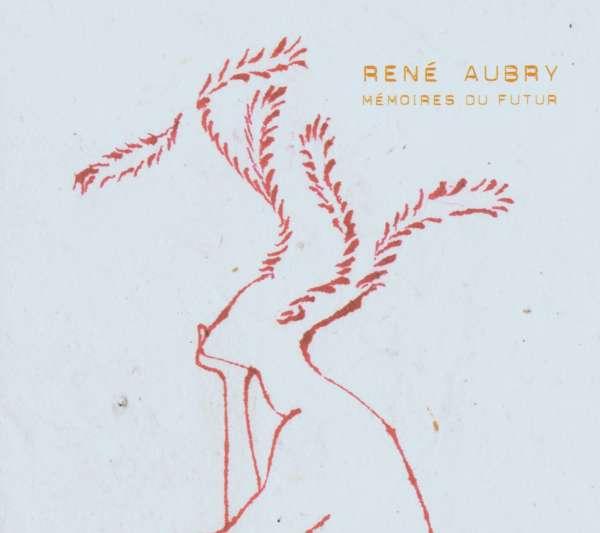 RENÉ AUBRY - Mémoires Du Futur - CD