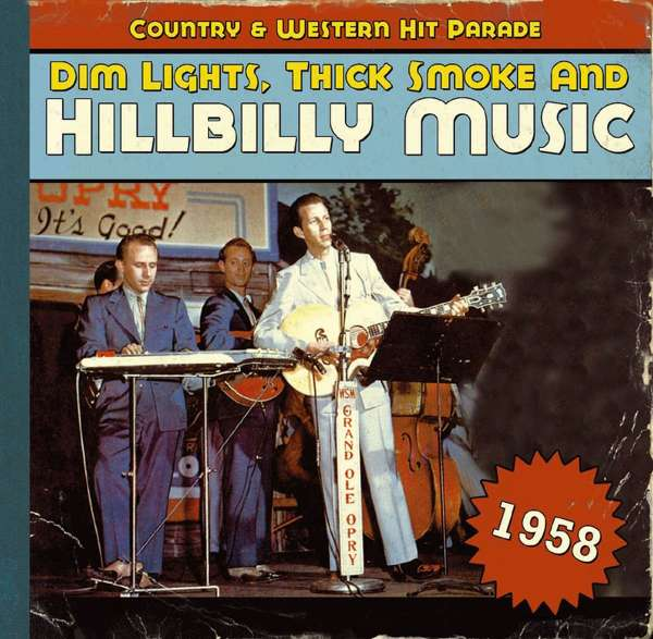 VARIOUS - Dim Lights, Thick Smoke & Hillbilly Music: Country & Western Hit Parade - 1958 - CD