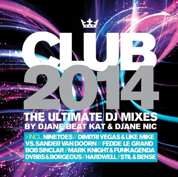 VA - Club 2014 / the Ultimate DJ Mixes (2014)