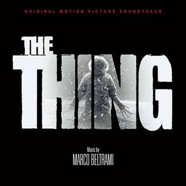 MARCO BELTRAMI - The Thing (Original Motion Picture Soundtrack) - CD