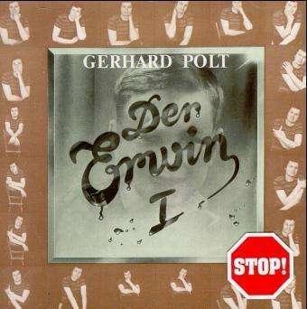 GERHARD POLT - Der Erwin I - CD