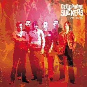 CELLOPHANE SUCKERS - Can't Say No - CD