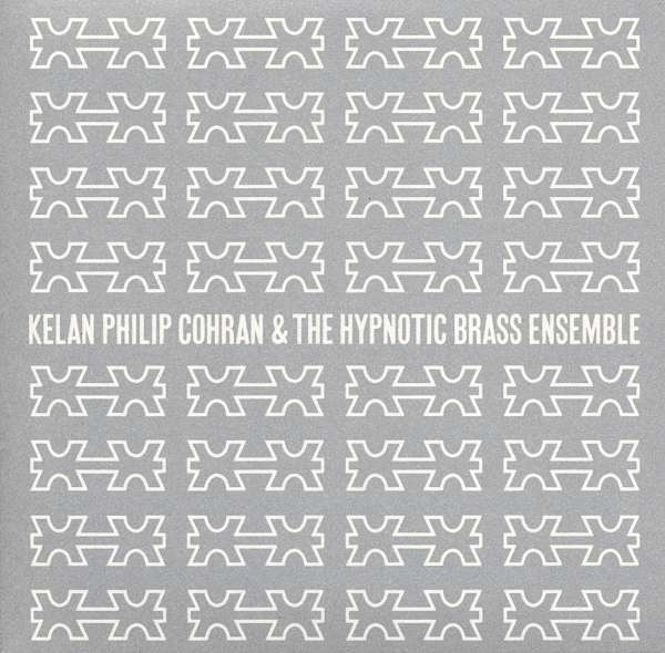 KELAN PHILIP COHRAN & HYPNOTIC BRASS ENSEMBLE, THE - Kelan Philip Cohran & The Hypnotic Brass Ensemble - CD