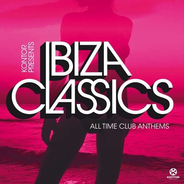 Ibiza Classics (All Time Club Anthems)