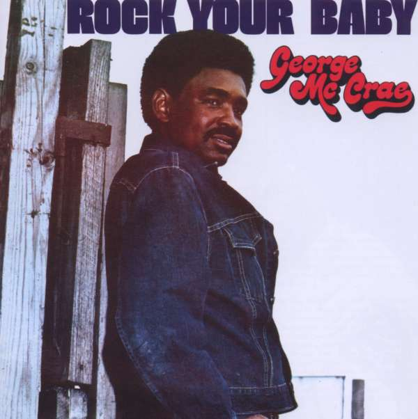 GEORGE MCCRAE - Rock Your Baby - CD
