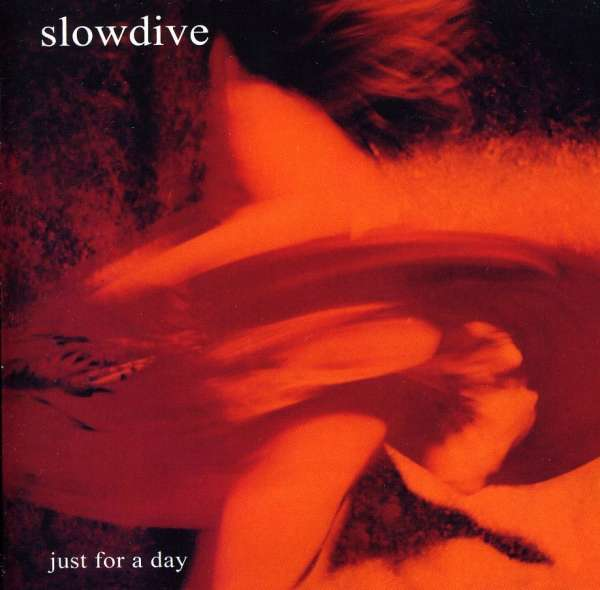 SLOWDIVE - Just For A Day - CD x 2