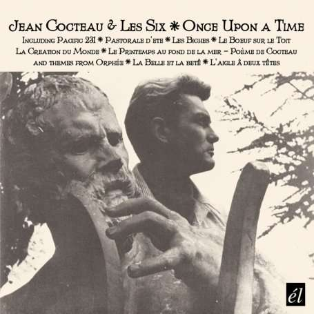 JEAN COCTEAU & LES SIX - Once Upon A Time - CD