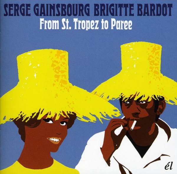 SERGE GAINSBOURG & BRIGITTE BARDOT - From St. Tropez to Paree - CD