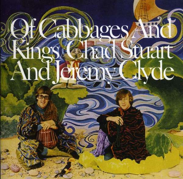 CHAD STUART AND JEREMY CLYDE - Of Cabbages And Kings - CD