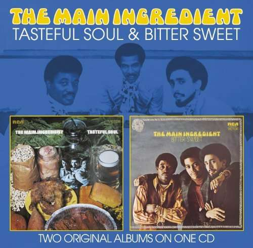 MAIN INGREDIENT, THE - Tasteful Soul & Bitter Sweet - CD