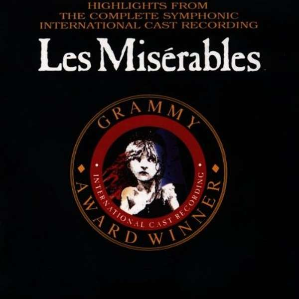 ALAIN BOUBLIL & CLAUDE MICHEL SCHÖNBERG - Highlights From Les Misérables:  The International Cast Recording - CD