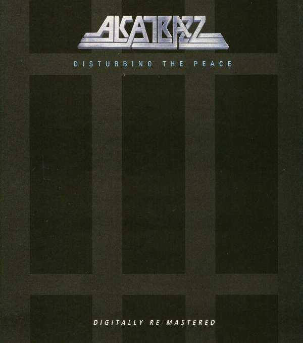ALCATRAZZ - Disturbing The Peace - CD