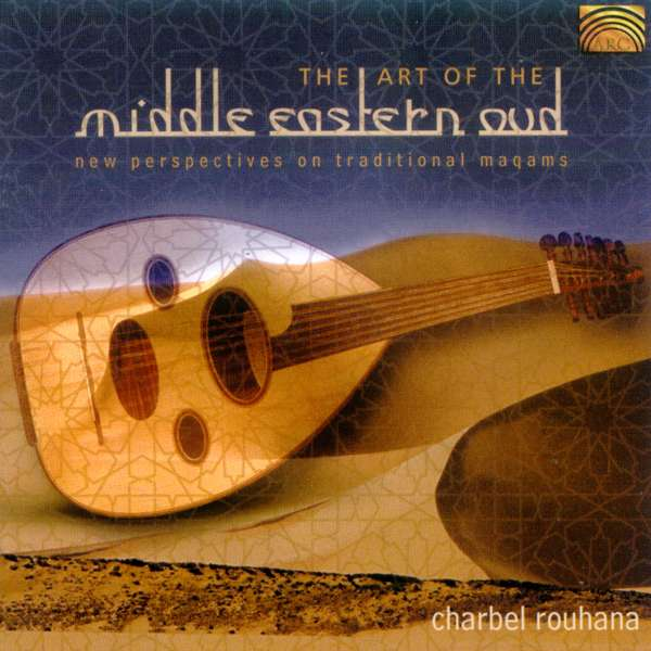 CHARBEL ROUHANA - The Art Of The Middle Eastern Oud - CD