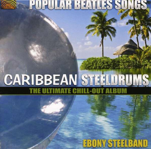 EBONY STEELBAND - Popular Beatles Songs - Caribbean SteelDrums - CD