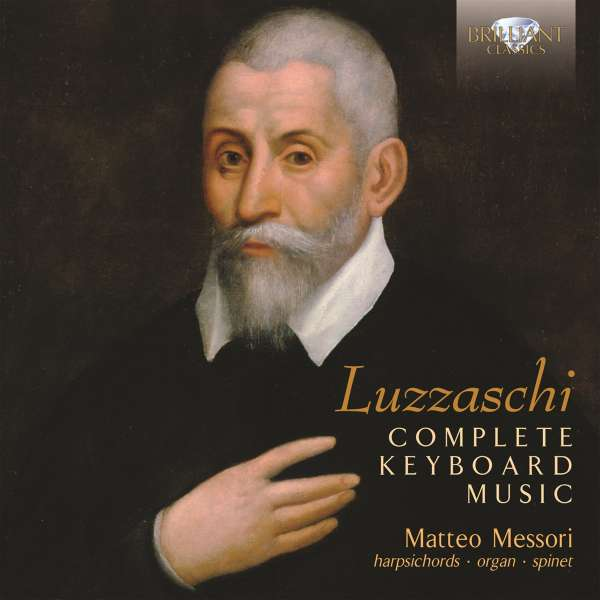 Luzzasco Luzzaschi - The Secret Music Of Luzzasco Luzzaschi