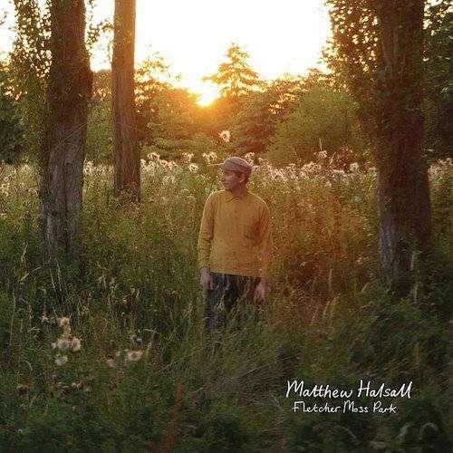 MATTHEW HALSALL - Fletcher Moss Park - CD