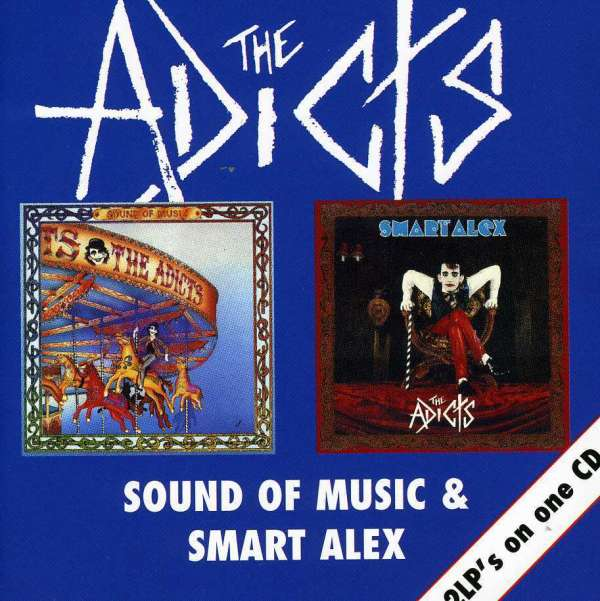 ADICTS, THE - Sound Of Music / Smart Alex - CD