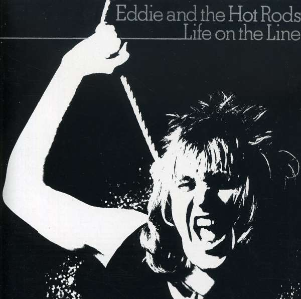 EDDIE AND THE HOT RODS - Life On The Line - CD