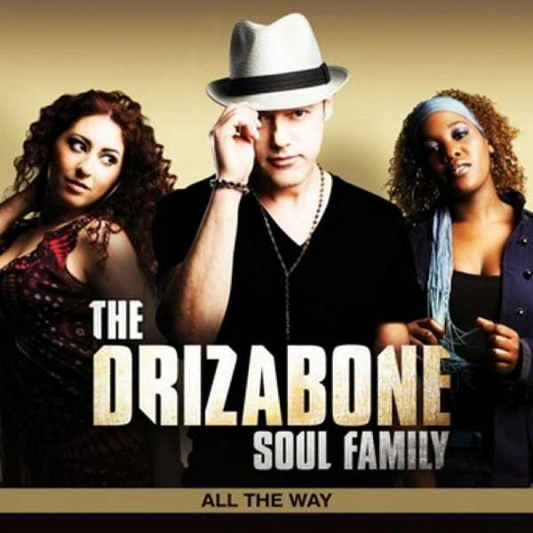 DRIZABONE SOUL FAMILY, THE - All The Way - CD