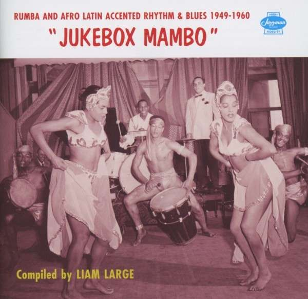 VARIOUS - Jukebox Mambo (Rumba & Afro-Latin Accented Rhythm & Blues 1949-1960) - CD