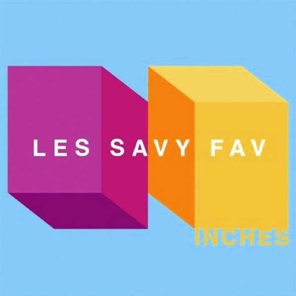 LES SAVY FAV - Inches - CD
