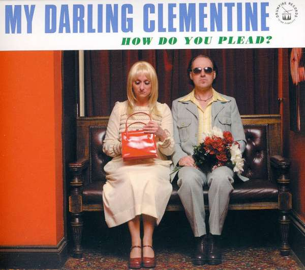 MY DARLING CLEMENTINE - How Do You Plead? - CD