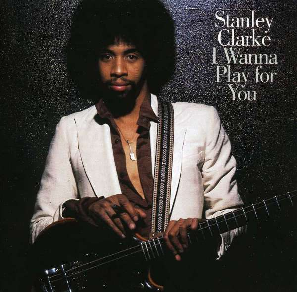 STANLEY CLARKE - I Wanna Play For You - CD