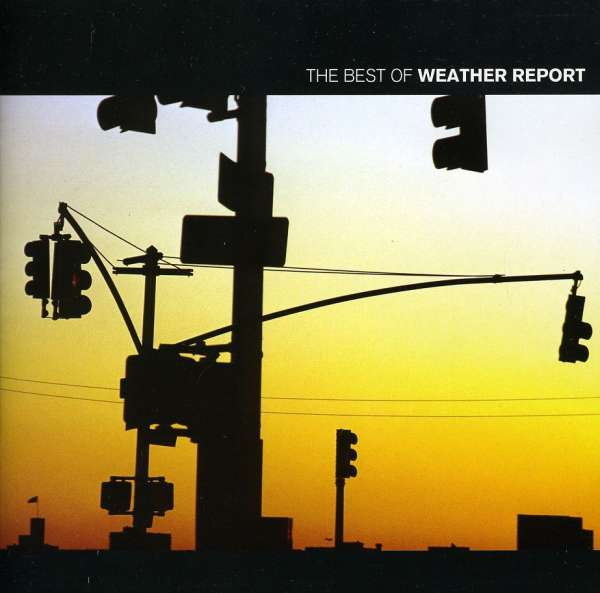 WEATHER REPORT - Best Of Weather Report Vol. 1 - CD