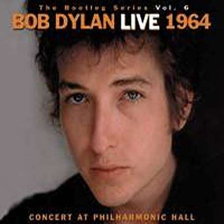 Live 1964 Bootleg Series Vol6 Concert At Philarmonic Hall