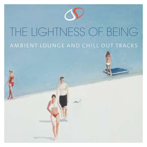 The Lightness Of Being - Ambient Lounge And Chill Out Tracks