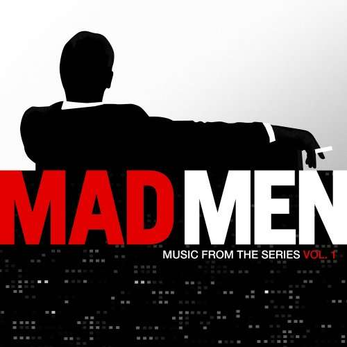 SOUNDTRACK - Mad Men ''music From The Tv Series Vol.1''
