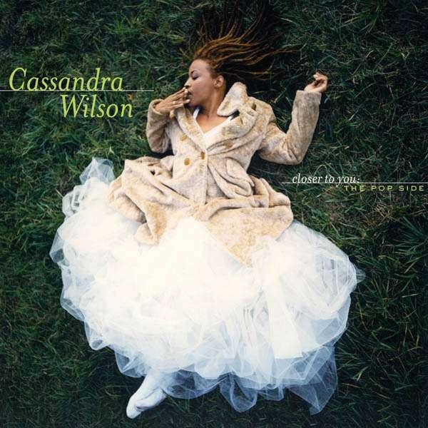 CASSANDRA WILSON - Closer To You: The Pop Side - CD