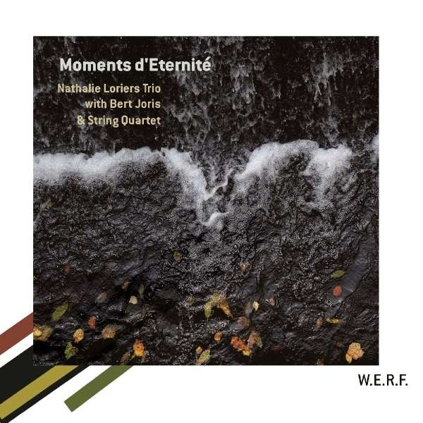 NATHALIE LORIERS TRIO & BERT JORIS & STRING QUARTE - Moments D'éternité - CD