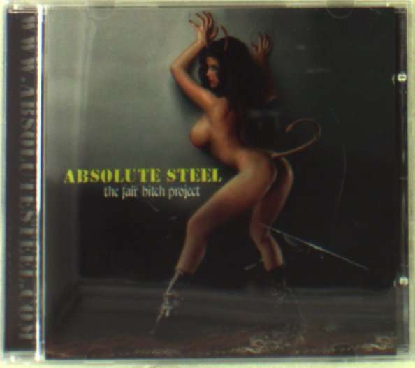 ABSOLUTE STEEL - The Fair Bitch Project - CD