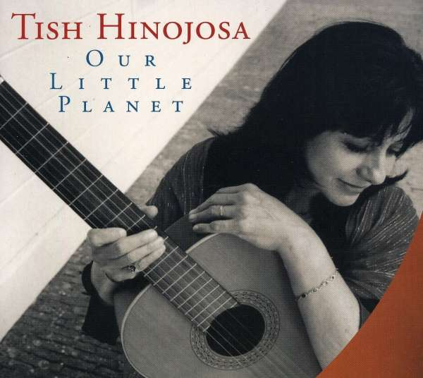 TISH HINOJOSA - Our Little Planet - CD