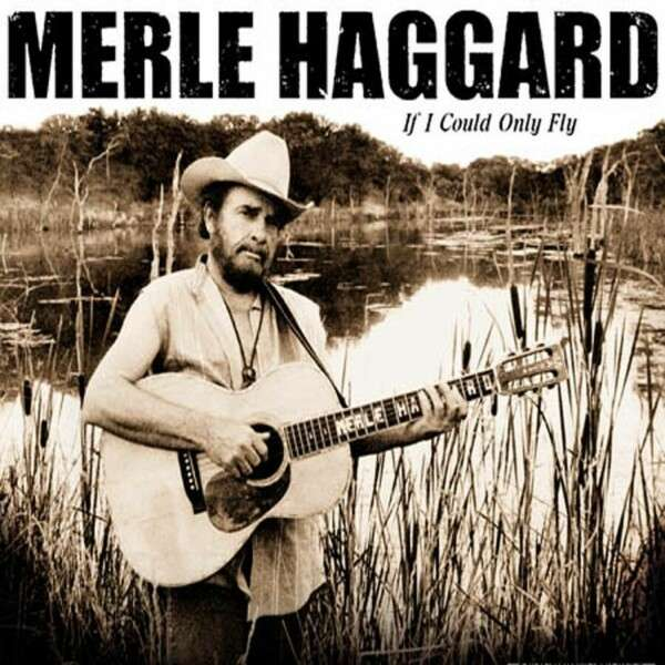 MERLE HAGGARD - If I Could Only Fly - CD