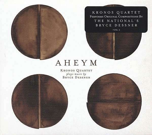 KRONOS QUARTET PLAYS MUSIC BY BRYCE DESSNER - Aheym - CD
