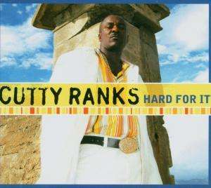 CUTTY RANKS - Hard For It - CD