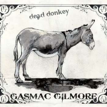 Gasmac Gilmore - Dead Donkey (2012)