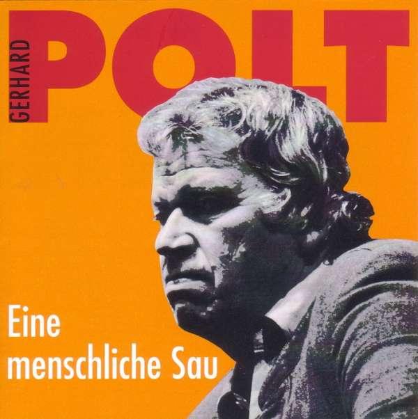 GERHARD POLT - Eine Menschliche Sau - CD