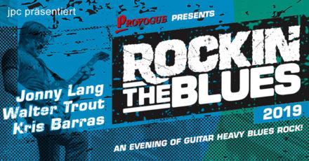 Rockin' The Blues – Das Blues-Festival-Ereignis 2019