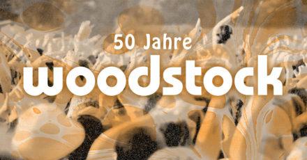 Happy Birthday Woodstock – das legendäre Festival wird 50