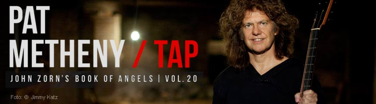 Pat Metheny: Tap: John Zorn's Book Of Angels Vol. 20