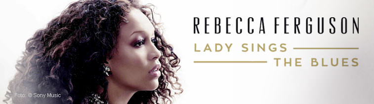 Rebecca Ferguson: Lady Sings The Blues