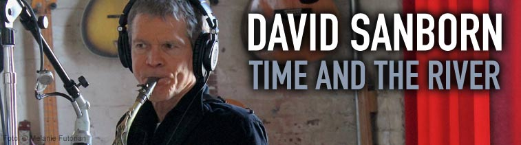David Sanborn (geb. 1945): Time And The River
