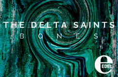 The Delta Saints: Bones (CD)